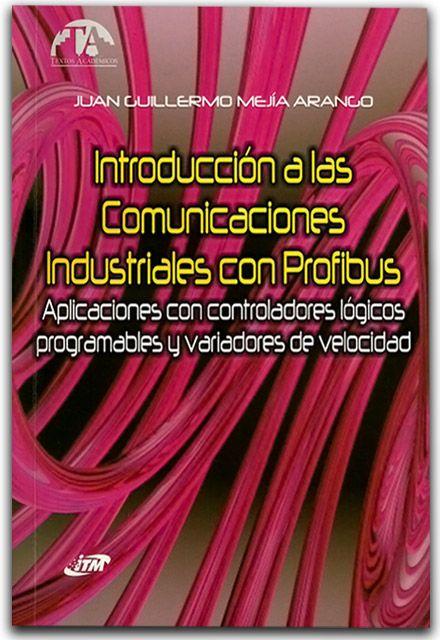 Introducción a las comunicaciones industriales con Profibus  http://www.librosyeditores.com/tiendalemoine/ingenieria-industrial/865-introduccion-a-las-comunicaciones-industriales-con-profibus.html  Editores y distribuidores