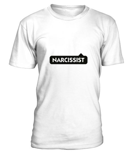 # Narcissist! .  Get this BEST-SELLING T-ShirtGuaranteed safe and secure payment with:Best quality on the market, great selection of colors and styles!The term narcissism is colloquially in the broadest sense for the self-love of a man or for the behavior of a man who assess themselves as more important.(funny, humor, wit, sayings, narcissist, narcissistic, selfish, love, Nietzsche, Love)