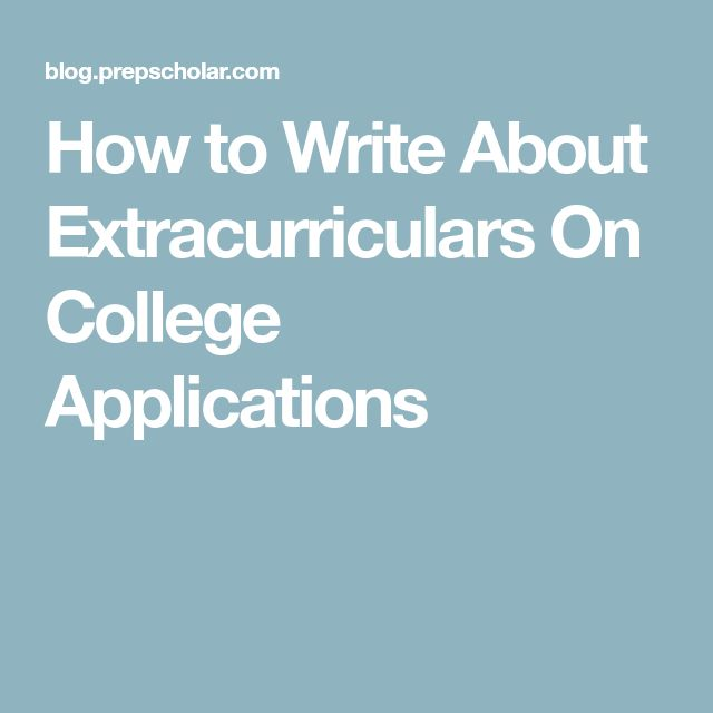 How to Write About Extracurriculars On College Applications