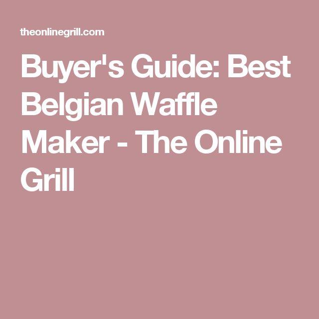 Buyer's Guide: Best Belgian Waffle Maker - The Online Grill