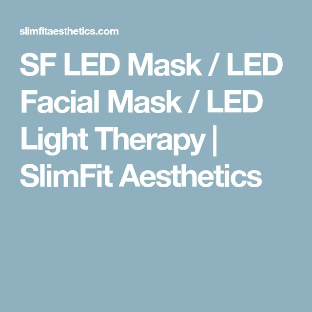 SF LED Mask / LED Facial Mask / LED Light Therapy | SlimFit Aesthetics