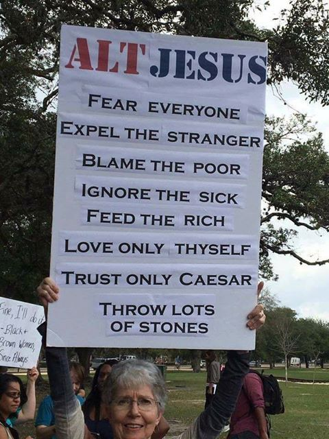 Funny, I've never read about Jesus doing these things! alt facts, alt news, why not alt jesus?