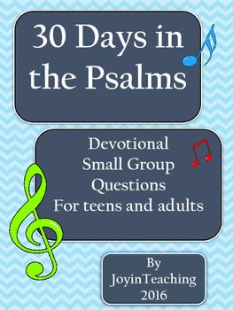 Print these short devotionals out and put them in a folder or cut out each day and put them all on a ring to use each day. Each day includes a reference to a psalm to read and then some questions to discuss.   You could do this in a small group or by yourself.