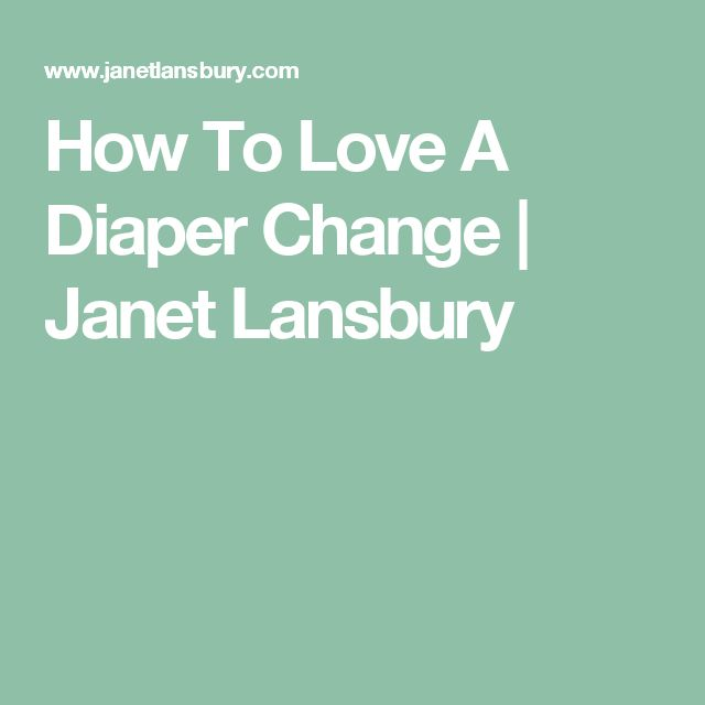 How To Love A Diaper Change   Janet Lansbury