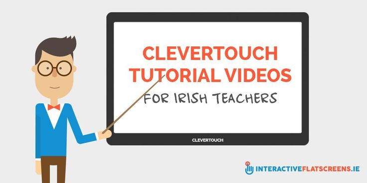 CLEVERTOUCH Tutorial Videos For Irish Teachers - Interactive Flat Screens