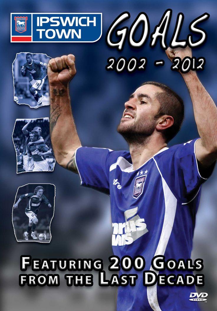 ITFC Goals 2002 - 2012  http://visionsport.co.uk/shop/ipswich.html 16.99