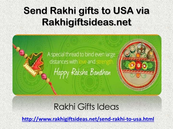 To know more just visit\nhttp://www.rakhigiftsideas.net/send-rakhi-to-usa.html