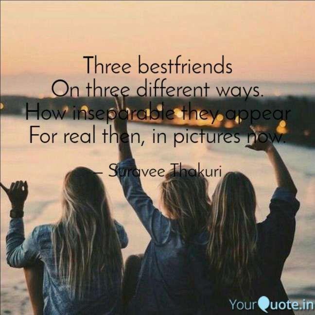 17 Three Best Friends Quotes Friendship Quote Quotesvirall Com In 2020 Three Best Friends Quotes Best Friends Quotes Three Best Friends