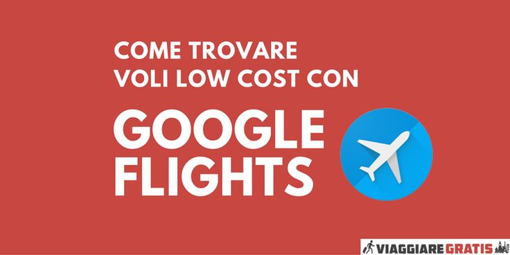 Come trovare voli low cost con Google Flights