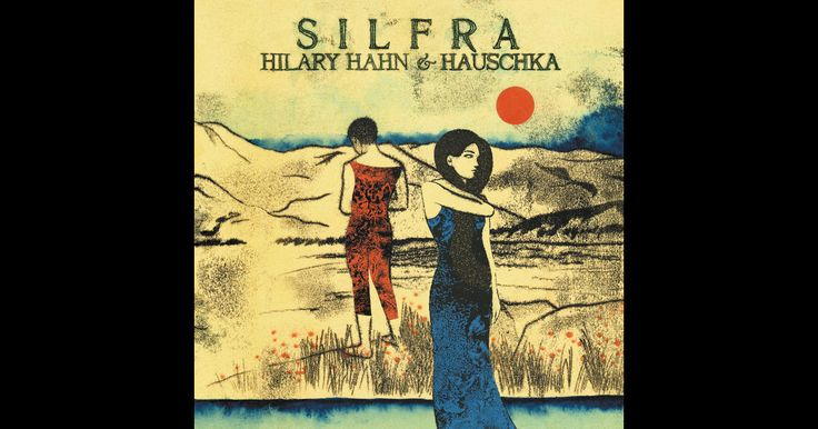 Silfra by Hilary Hahn & Hauschka on Apple Music