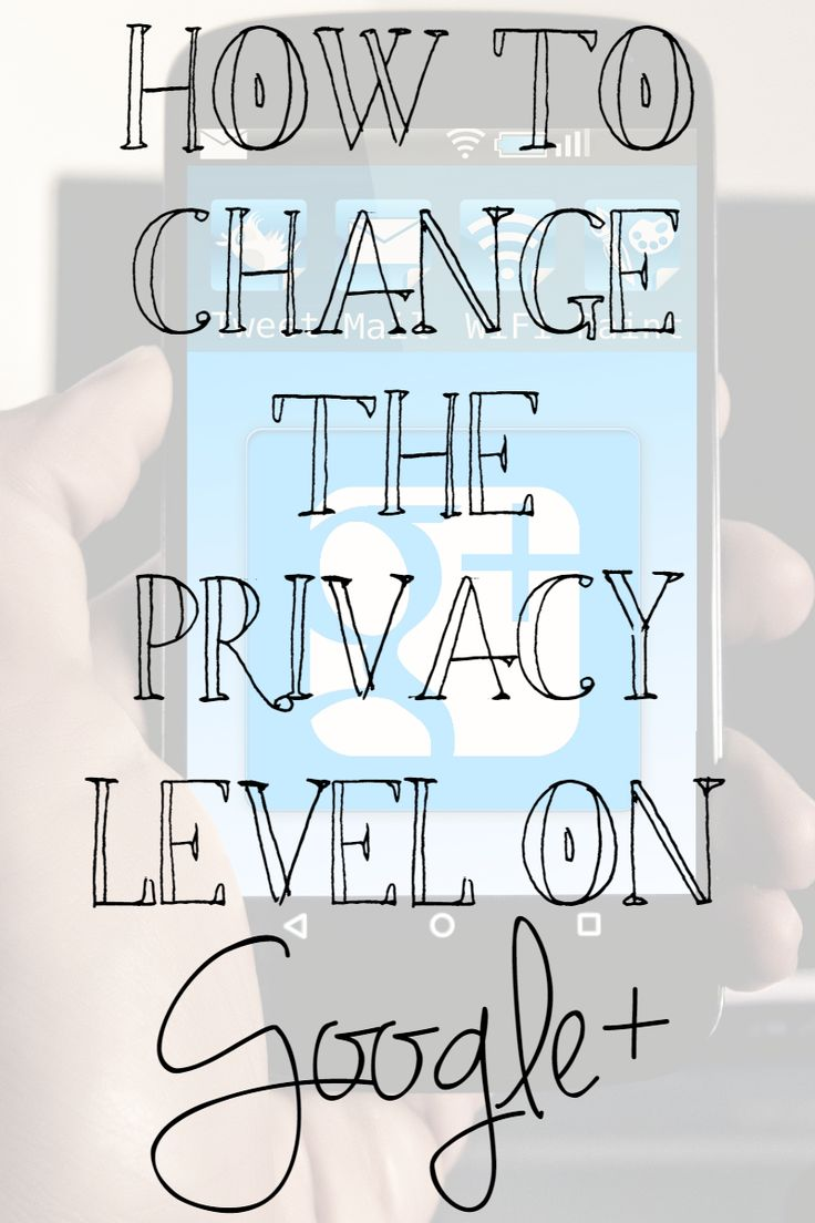 Here We Discuss the Privacy in Google+