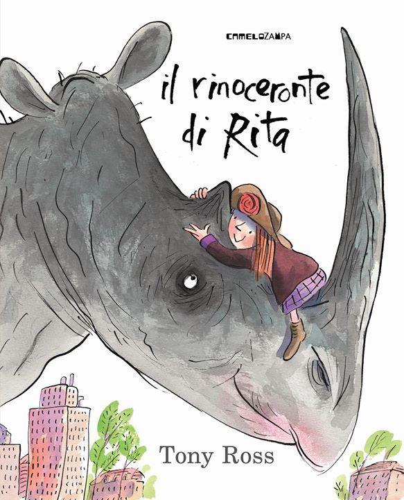 """""""Il rinoceronte di Rita"""" di Tony Ross, Camelozampa, 2014"""