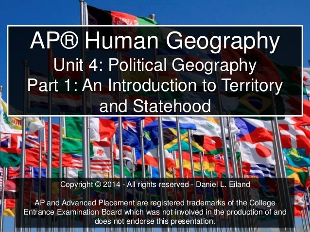 AP+Human+Geography:+Unit+4:+Political+Geography+-+Part+1:+Territoriality+and+Statehood