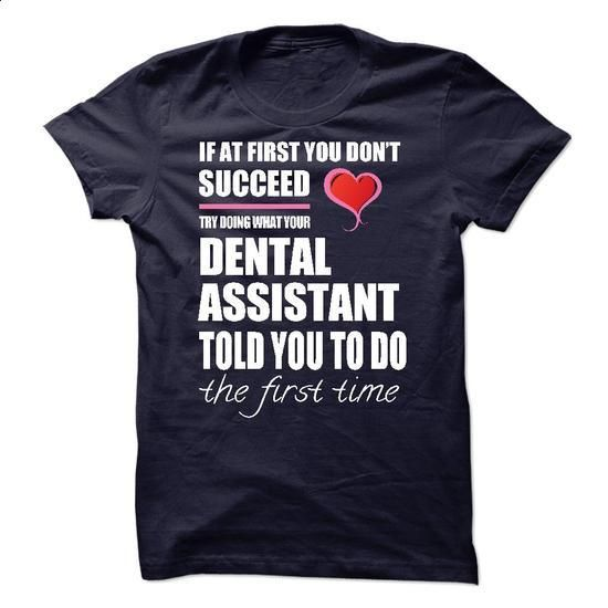 I am a/an Dental Assistant - #white hoodie #cool shirt. MORE INFO => https://www.sunfrog.com/Names/I-am-aan-Dental-Assistant-56113354-Guys.html?60505