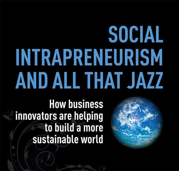 9 best innovacin social images on pinterest social enterprise social intrapreneurism how business innovators are helping to build a more sustainable world flashek Gallery