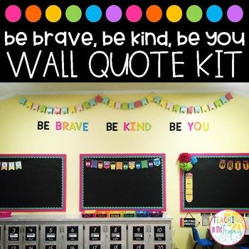 """This wall quote kit contains letters for the """"BE BRAVE BE KIND BE YOU"""" quote that I have on my classroom wall, as seen in the photo on the cover and in other photos on my Instagram account @teachinginthetropicsblog."""