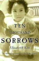 Ten Thousand Sorrows, Elizabeth Kim