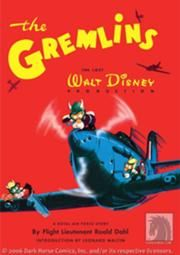 The Gremlins : Disney illustrated storybook of Roald Dahl's original story, based on characters created by Disney and Roald Dahl for a film project in the 1940s that was never made.