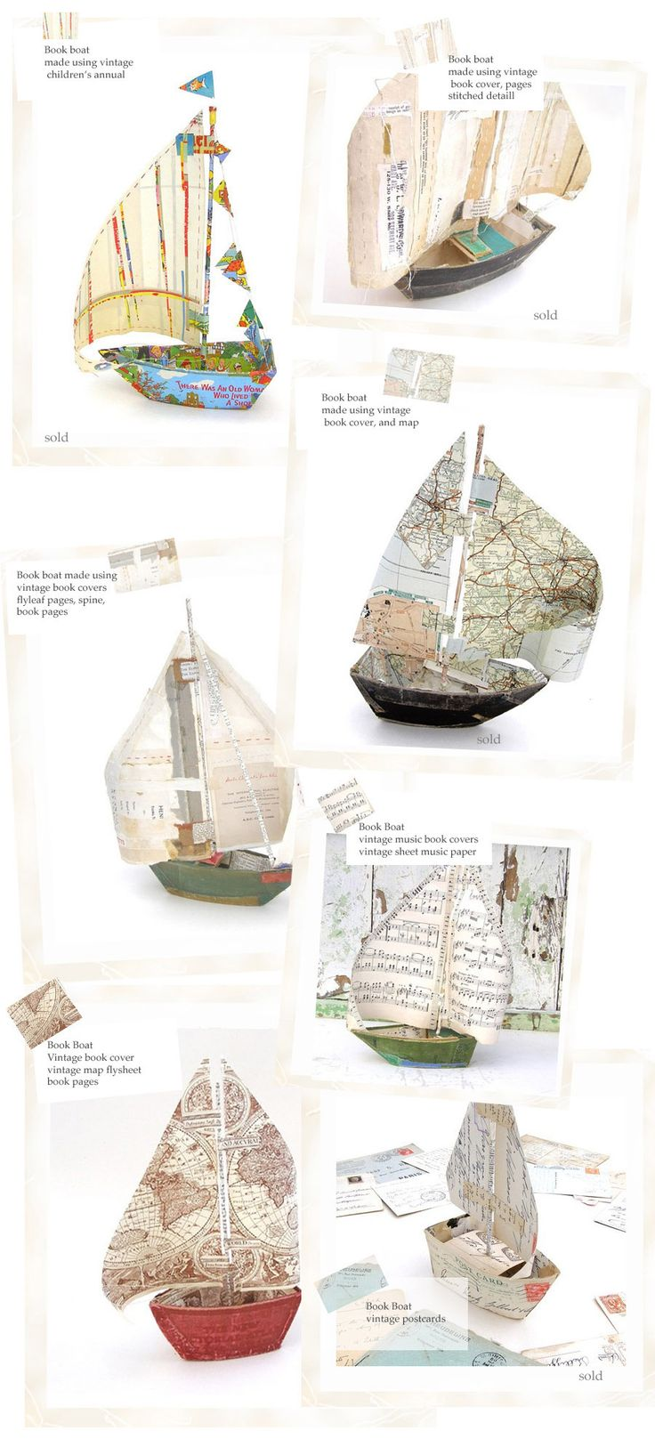 Each Book Boat is individually unique. Designed using the book cover, its pages, and the 'bookmarks' sometimes found within.     Hulls are constructed using covers of the book, and sails from book pages, maps and postcards.