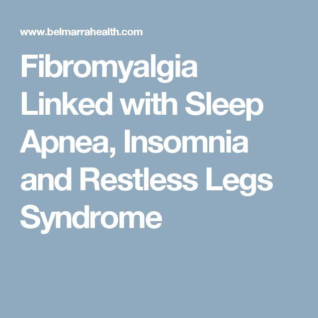 Fibromyalgia Linked with Sleep Apnea, Insomnia and Restless Legs Syndrome