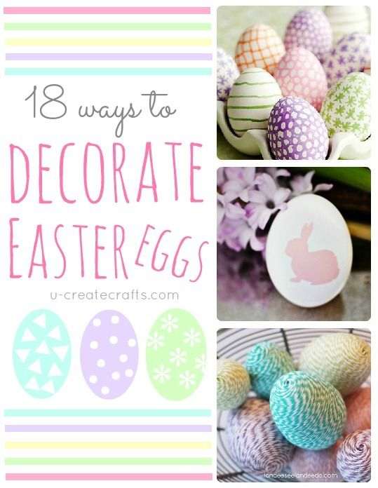 18 Different Ways to Decorate Easter Eggs!! u-createcrafts.com