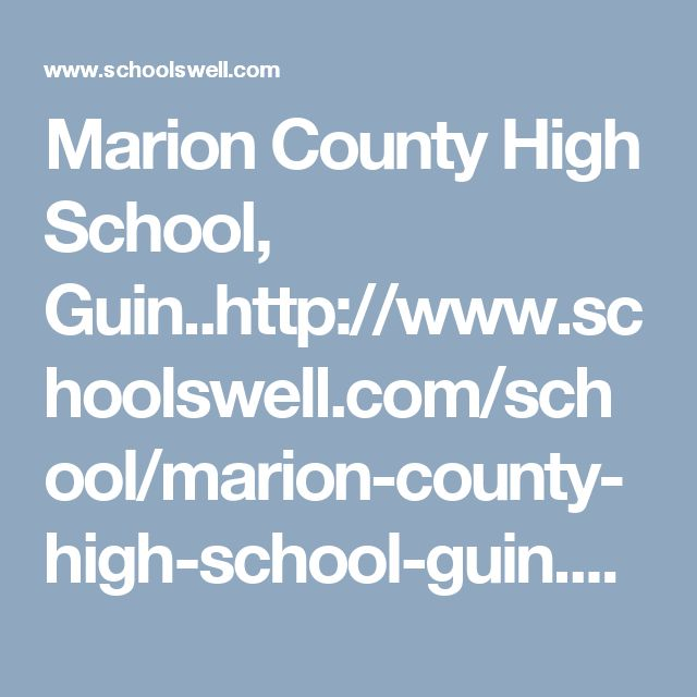 Marion County High School, Guin..http://www.schoolswell.com/school/marion-county-high-school-guin.html