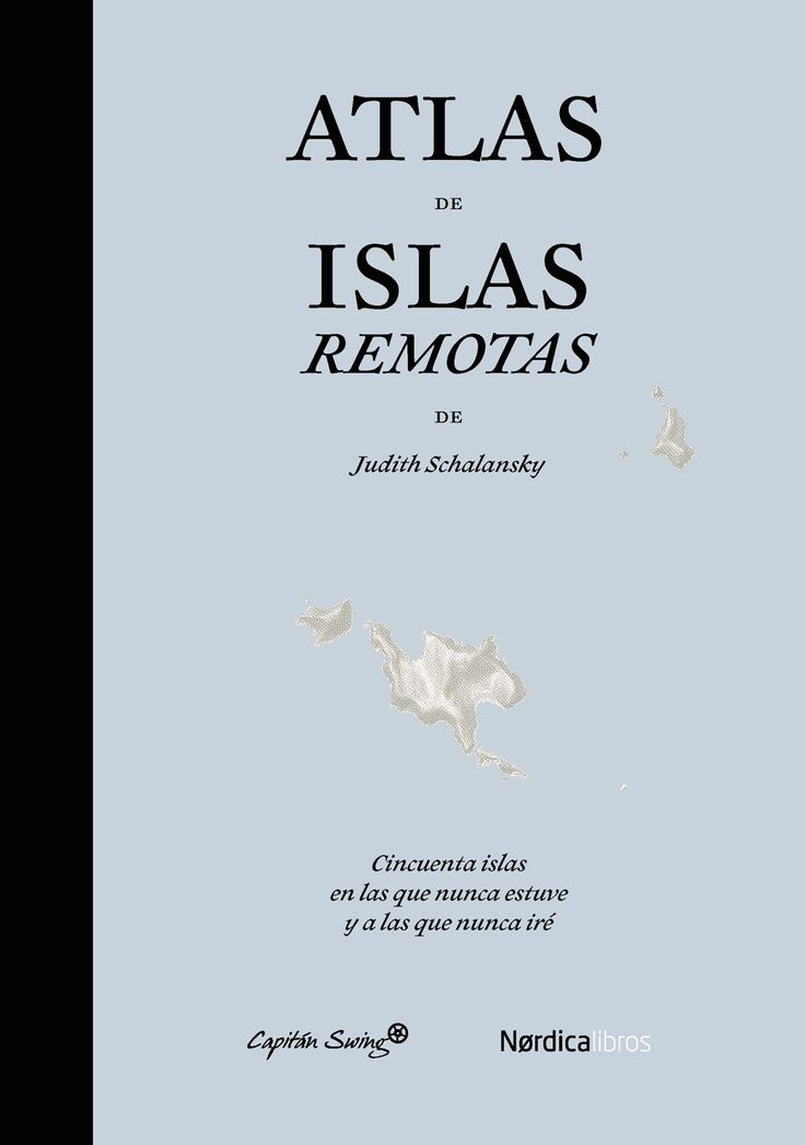 «Atlas de islas remotas», de Judith Schalansky: @Capitan_Swing y @Nordica_Libros se unen para editar este catálogo de islas que habría hecho las delicias de Robert Louis Stevenson (cuyo aniversario es hoy) y de cualquier otro viajero romántico y aventurero: islas pequeñas, extrañas, perdidas, misteriosas, alejadas de nosotros en todos los sentidos, con su cartografía, su historia, sus anécdotas. http://www.veniracuento.com/