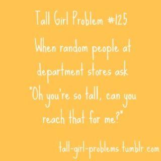 Tall Girl Problem #125