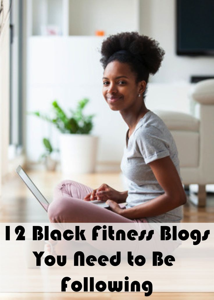 Here is a list of black fitness blogs that you need to follow today for some serious motivation.