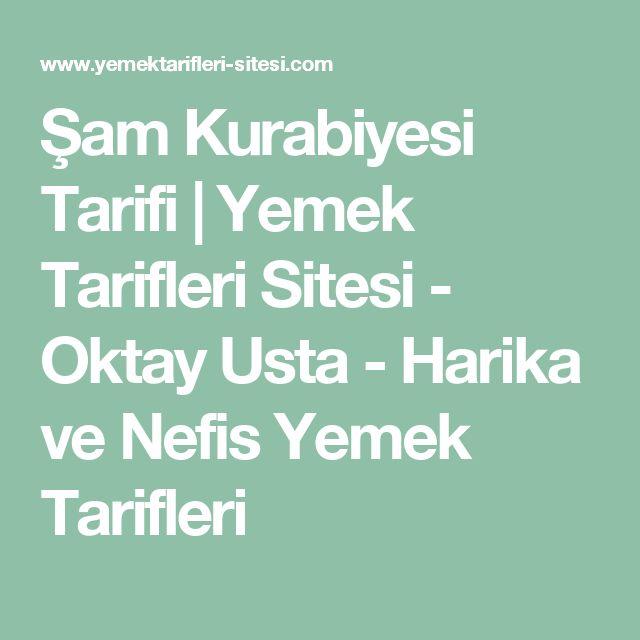 Şam Kurabiyesi Tarifi | Yemek Tarifleri Sitesi - Oktay Usta - Harika ve Nefis Yemek Tarifleri