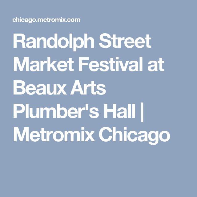 Randolph Street Market Festival at Beaux Arts Plumber's Hall | Metromix Chicago