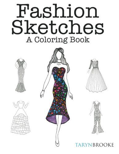 Fashion Sketches A Coloring Book Inspired Adult Amazonde