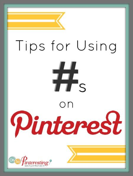 Tips for Using Hashtags on Pinterest from OhSoPinteresting.com
