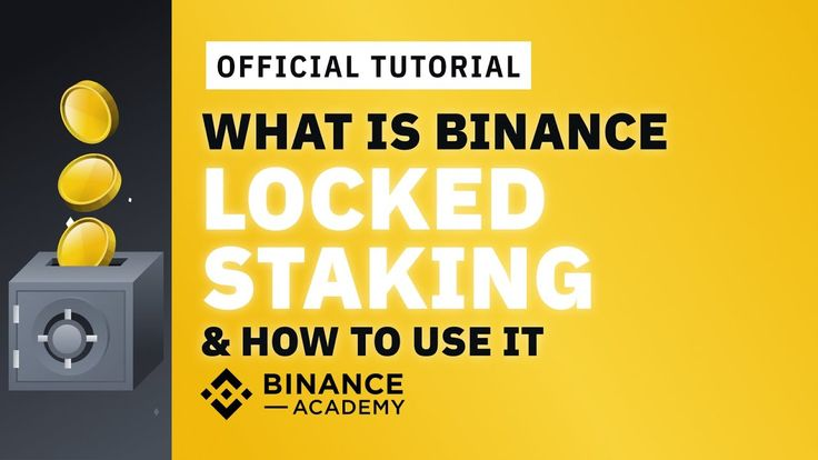 What Is Binance Locked Staking How To Use It Binance Official Guide In 2021 Being Used Stakes Tutorial