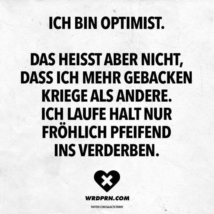 #optimist #sprüche #lustig #leben #glückseligkeit