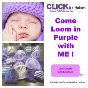 Period of Purple Crying Hats. Information of the Organization, Guidelines and FREE Loom knit patterns.