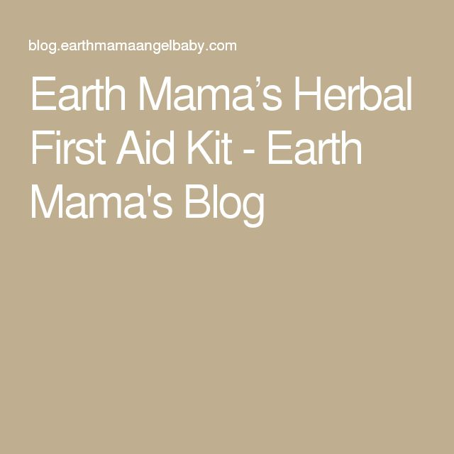 Earth Mama's Herbal First Aid Kit - Earth Mama's Blog