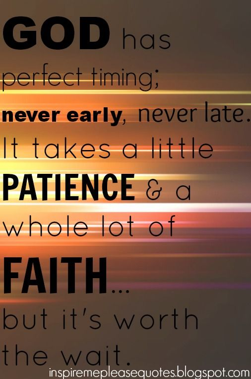 God Has Perfect Timing My God Pinterest God Faith And Quotes