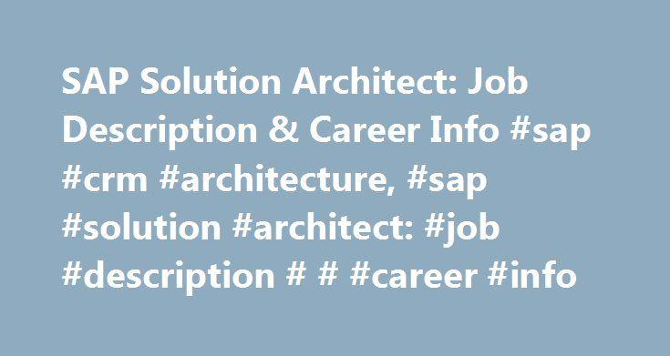 SAP Solution Architect: Job Description & Career Info #sap #crm #architecture, #sap #solution #architect: #job #description # # #career #info http://kansas.nef2.com/sap-solution-architect-job-description-career-info-sap-crm-architecture-sap-solution-architect-job-description-career-info/  SAP Solution Architect: Job Description Career Info Source: *Payscale, **U.S. Bureau of Labor Statistics Educational Requirements While educational paths for SAP solutions architects can vary, entry-level…