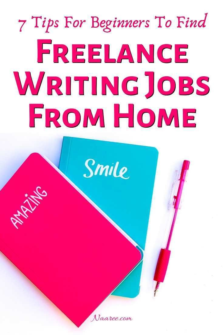 7 Tips For Beginners To Find Freelance Writing Jobs From Home Freelance Writing Jobs Writing Jobs Freelance Writing