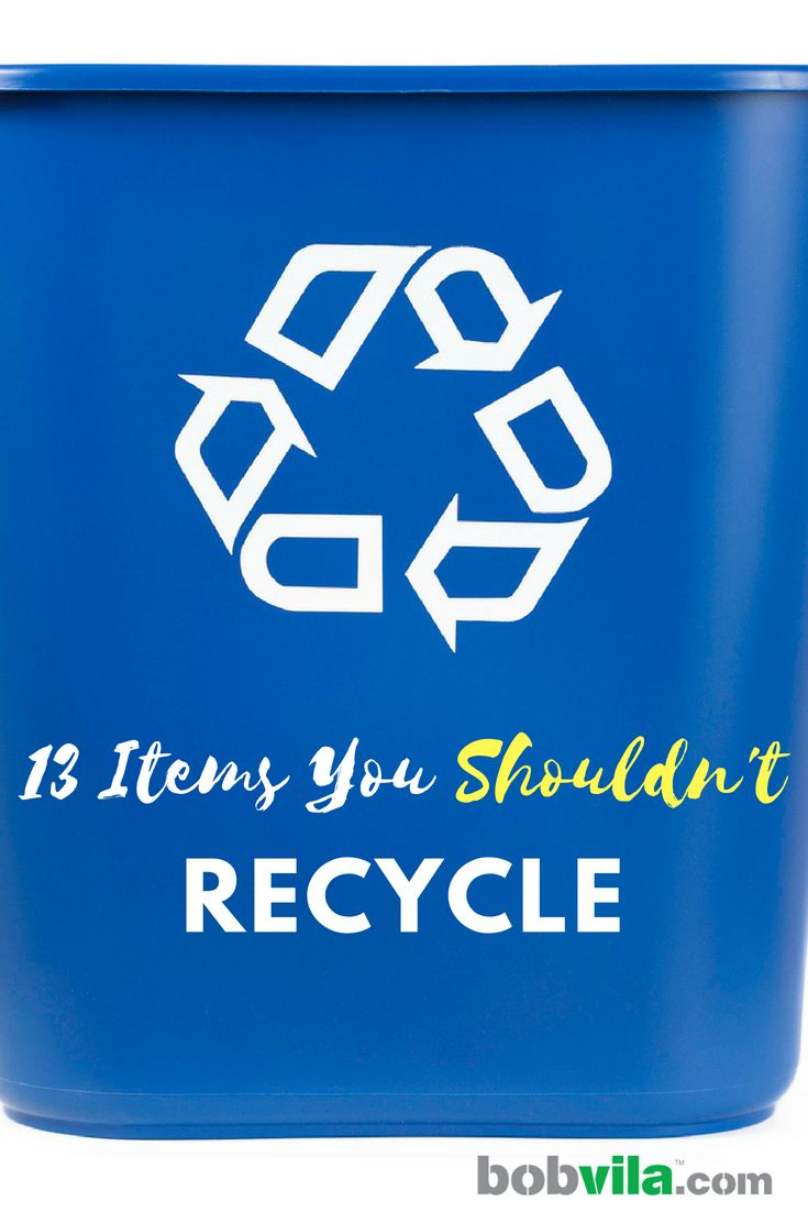 20 Surprising Things You Can T Recycle Recycling Recycling Bins