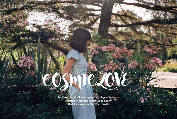 EDITORIAL COSMIE LOVE ♥ dirección de arte y fotografía: LUIS ROJAS CONTRERAS modelo: CONSTANZA MARTINEZ ZURITA  vestuario y styling : MAKINITA DE COSER