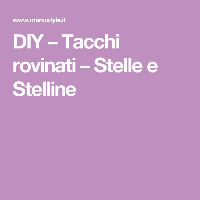 DIY – Tacchi rovinati – Stelle e Stelline