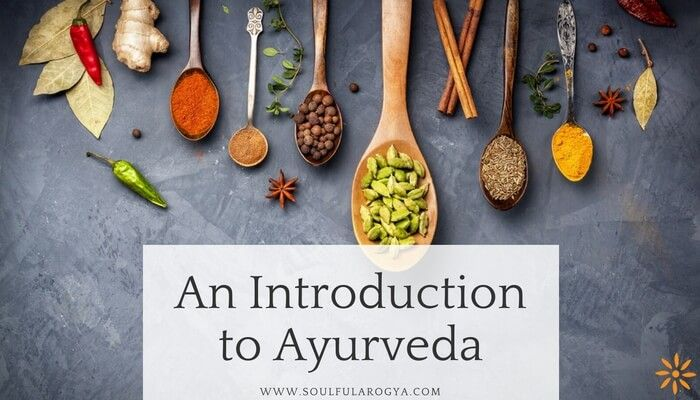 An Introduction to Ayurveda: The Three Doshas, Seven Dhatus, Ayurvedic Remedies