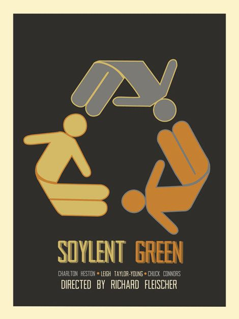 Soylent Green- Reuse refuel