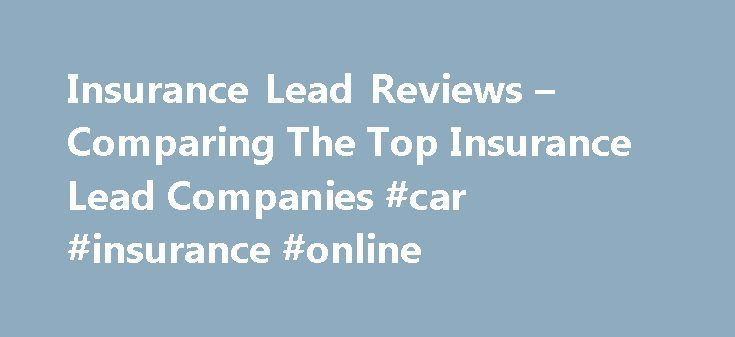 Insurance Lead Reviews – Comparing The Top Insurance Lead Companies #car #insurance #online http://insurance.remmont.com/insurance-lead-reviews-comparing-the-top-insurance-lead-companies-car-insurance-online/  #insurance leads # Top Insurance Leads Providers 2015 Why Buy Insurance Leads This is a question many agents will ask themselves at some point or another. Truth is, there are a variety of really good reasons to consider purchasing leads directly. Here are just a few Marketing Diversity…