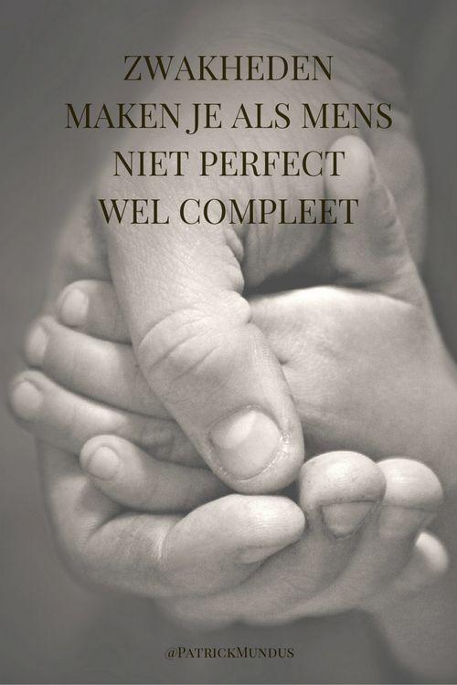 Zwakheden maken je als mens niet perfect, wel compleet...