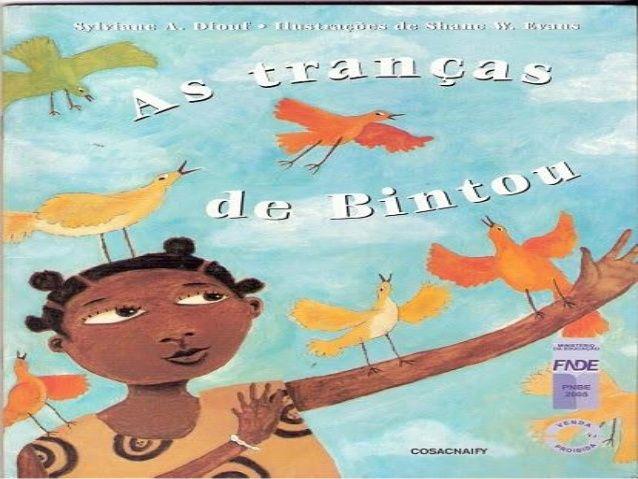 As Tranças de Bintou - Sylviane Anna Diouf. Editora: Cosac Naify.