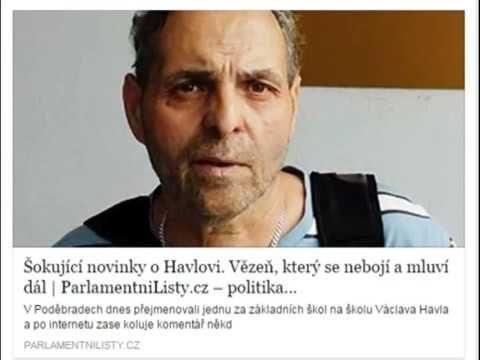 Šokující novinky o Havlovi Vězeň, který se nebojí a mluví dál