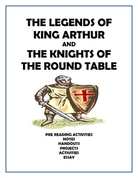 The Legends of King Arthur and the Knights of the Round Table - 22 pages of questions, handouts, questions, and activities!